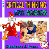 CRITICAL THINKING: Magical Math, Task Cards, Problem Solving, G/T, H.O.T.S.