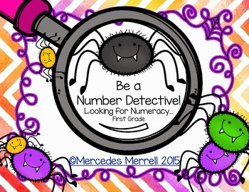 Be a Number Detective!  Looking for Numeracy  First Grade