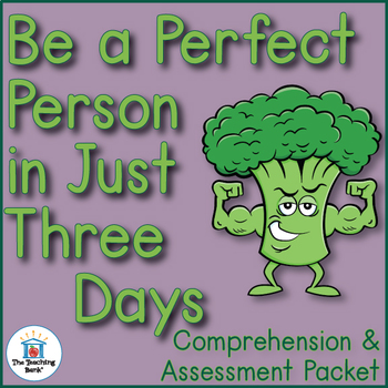 Be a Perfect Person in Just 3 Days! Comprehension and Assessment Bundle