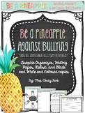 Be a Pineapple Against Bullying Writing Prompt & Craftivity