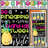Be a Pineapple Bulletin Board, Door Decor, or Poster