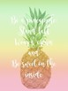 Be a Pineapple Quote Posters
