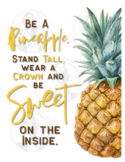 Be a Pineapple - Stand Tall, Wear a Crown and Be Sweet - M