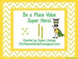 Be a Place Value Super Hero Bundle!
