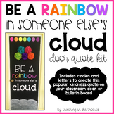 Be a Rainbow in Someone Else's Cloud Door Quote/Bulletin Board Kit