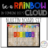 Be a Rainbow in someone else's Cloud Bulletin Board Set