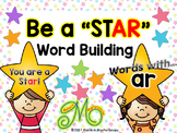 "Be a ""STAR""– Word Building with r-controlled vowel ar"
