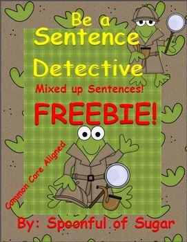 Be a Sentence Detective! Mixed up Sentences Freebie