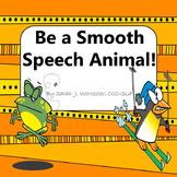 Be a Smooth Speech Animal - For Speech Fluency, Not Reading Fluency