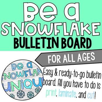 Be a Snowflake Bulletin Board/Winter Bulletin Board
