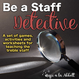 Be a Staff Detective: Activities for Teaching the Treble Clef