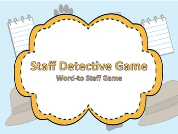 Be a Staff Detective: Word to Staff PowerPoint Game