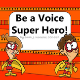 Be a Voice Super Hero!   Voice Therapy Activities Distance Learning