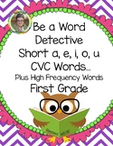 Be a Word Detective  Short a, e, i, o, u CVC Words... Plus High Frequency Words
