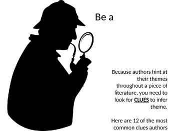 Be a literary detective- read for theme using 12 clues