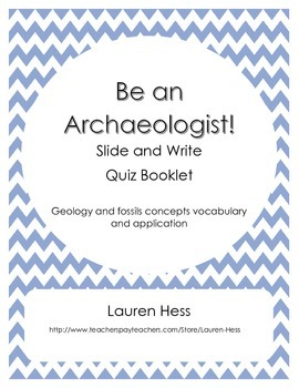 Be an Archaeologist Slide and Write Quiz Booklet- Geology&Archaeology Vocabulary