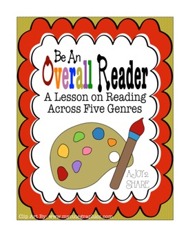 """""""Be an Overall Reader"""" : A Lesson on Reading Across 5 Genres"""