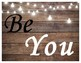 Be brave, Be kind, Be You Posters