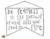 Be fearless motivational print