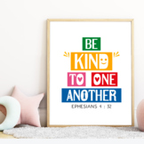 Be kind to one another - Ephesians 4:32. Bible quote poster