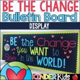 Be the Change Bulletin Board Display