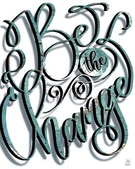 Be the Change - Digital Printable