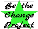 Be the Change Essay/Presentation Project