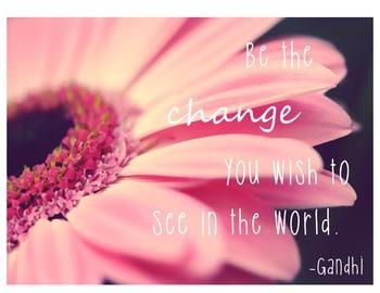 Be the Change... Printable
