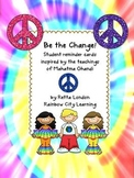 Be the Change! Student Reminder Cards Inspired by the Teaching of Mahatma Gandhi