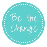 Be the Change - Turquoise Classroom Decor / Poster Printable