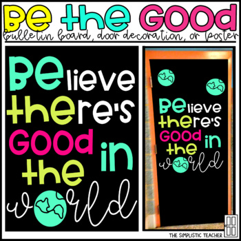 Be the Good in the World Bulletin Board, Door Decor, or Poster