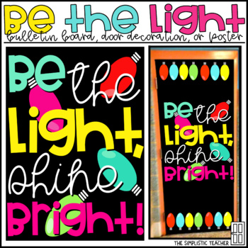 Be the Light Christmas/Holiday Bulletin Board, Door Decor, or Poster