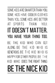 Be the Nice Kid Classroom Quote
