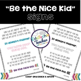 Be the Nice Kid Signs