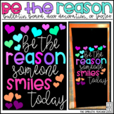 Be the Reason Someone Smiles Today Bulletin Board, Door Decor, or Poster