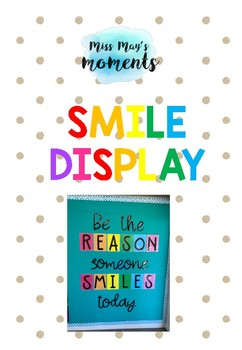 Be the Reason Someone Smiles Today Display