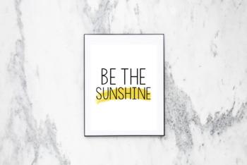 Be the Sunshine Digital Print 8.5x11 AND 16x20