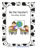 Be the Teacher! Rounding Activity (Grades 4 and 5) Freebie
