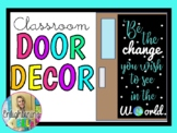 Be the CHANGE you wish to see in the WORLD (Door Decoratio