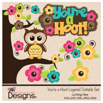 You're a Hoot Owl and Flowers Clipart/Cuttable File Set