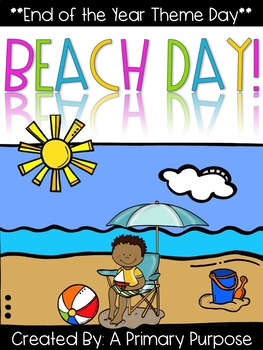 Beach Day! **End of the Year Theme Day** (Math, Literacy, Writing, & More!)