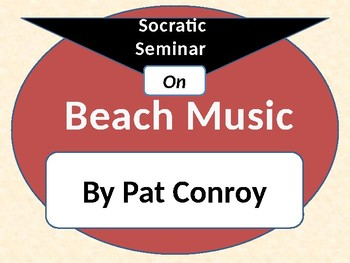 Beach Music by Pat Conroy Socratic Seminar/Anticipation Guide