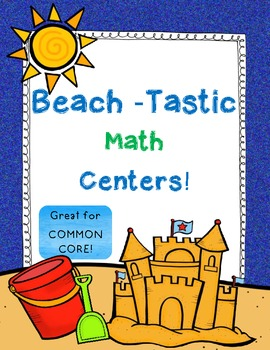 Beach-Tastic Math Centers: Beach Themed Math!