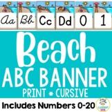 Beach Theme: Alphabet & Number Banner (Cursive & Print)