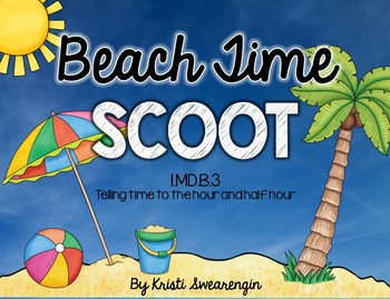 Beach Time SCOOT: Telling Time to the Hour and Half Hour (