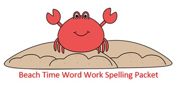 Beach Time Word Work Packet – 10 words, no prep spelling packet, 50+ pages