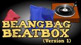 Beanbag Beatbox [Version 1] (video)