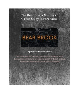 "Bear Brook Murders Podcast ""Interrupted"" Case Study Worksheet: Episode 1"
