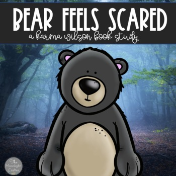 Bear Feels Scared with materials for Inference/Cause and E