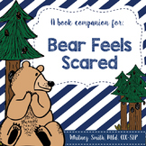 Bear Feels Scared {A Book Companion}